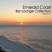 Play & Download Emerald Coast Bar Lounge Collection, Vol. 2 by Various Artists | Napster
