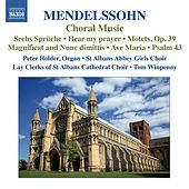 Play & Download Mendelssohn: Choral Music by Various Artists | Napster