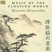 Music of Floating World: Yamato Ensemble by Yamato Ensemble