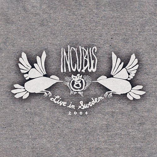 Play & Download Live In Sweden 2004 by Incubus | Napster