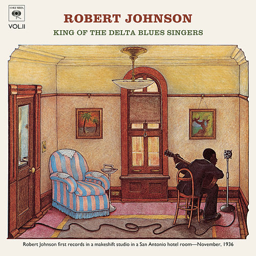 Play & Download King Of The Delta Blues Singers (Volume 2) by Robert Johnson | Napster