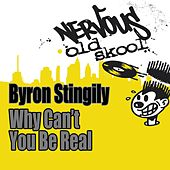 Why Can't You Be Real ? by Byron Stingily