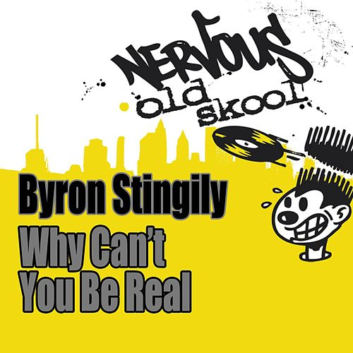 Play & Download Why Can't You Be Real ? by Byron Stingily | Napster