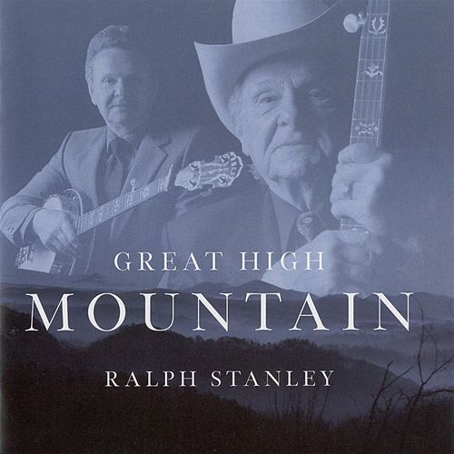Play & Download Great High Mountain by Ralph Stanley | Napster