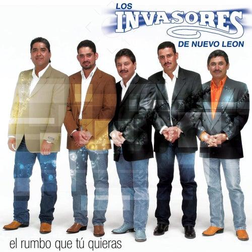 El Rumbo Que Tu Quieras by Los Invasores De Nuevo Leon