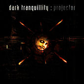 Play & Download Projector by Dark Tranquillity | Napster