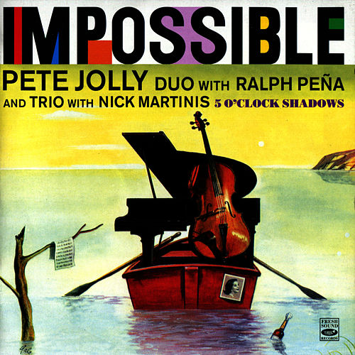 Play & Download Impossible / 5 O'Clock Shadows by Pete Jolly | Napster