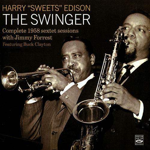 Play & Download The Swinger (Complete 1958 Sextet Sessions) by Harry 'Sweets' Edison | Napster