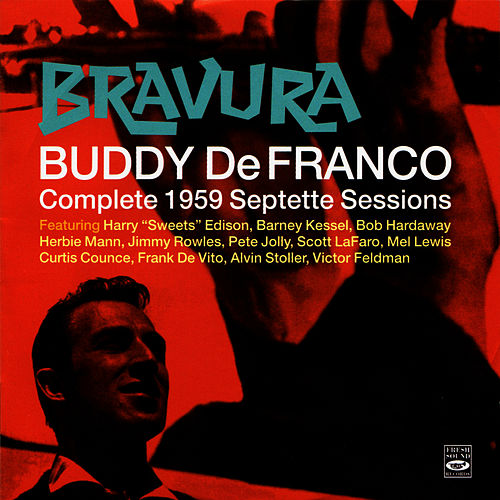 Play & Download Bravura - Complete 1959 Septette Sessions by Buddy DeFranco | Napster