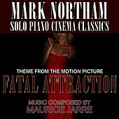 Fatal Attraction - Theme from the Motion Picture (Maurice Jarre) Single by Mark Northam