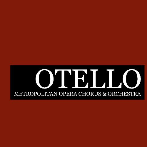 Play & Download Otello by Metropolitan Opera Chorus | Napster