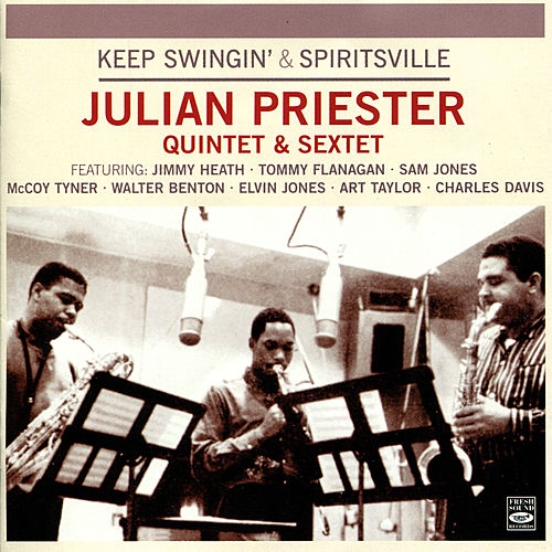 Play & Download Keep Swingin' & Spiritsville by Julian Priester | Napster