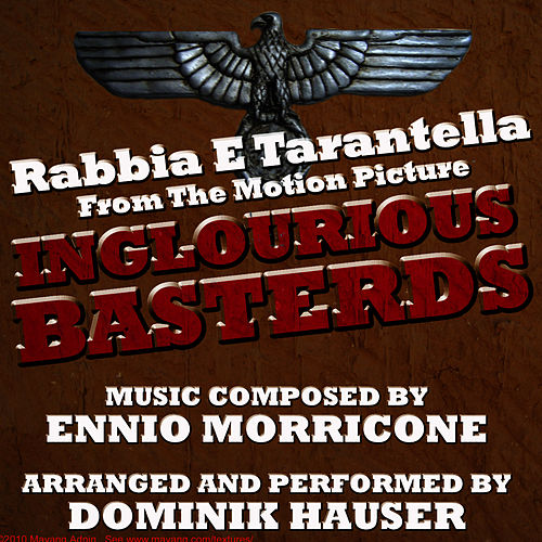 Inglourious Basterds - Rabbia Tarantella (Ennio Morricone) Single by Dominik Hauser