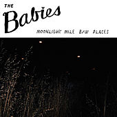 Play & Download Moonlight Mile by The Babies | Napster