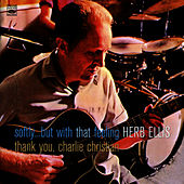 Play & Download Softly but with that Feeling - Thank You, Charlie Christian by Herb Ellis | Napster