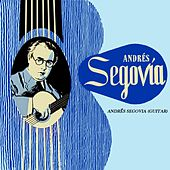 Play & Download Andres Segovia (Guitar) by Andres Segovia | Napster