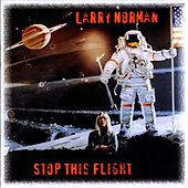 Play & Download Stop This Flight by Larry Norman | Napster