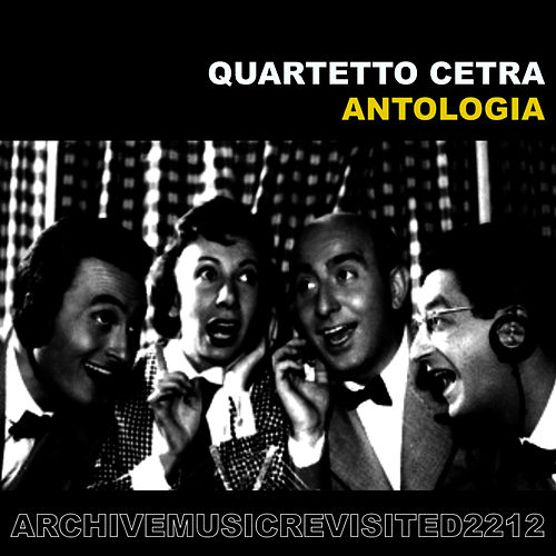 Play & Download Antologia by Quartetto Cetra | Napster