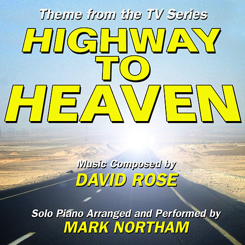 Play & Download Highway To Heaven - Main Theme from the Television Series (David Rose) Single by Mark Northam | Napster