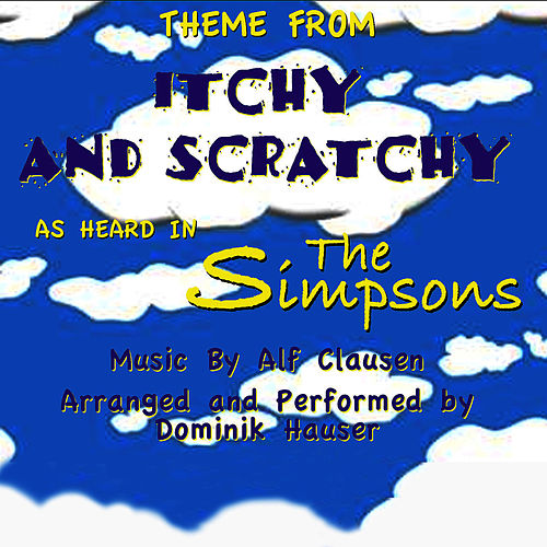 The Simpsons-The Itchy and Scratchy Show (Single) by Dominik Hauser
