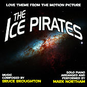 Ice Pirates-Love Theme from the Motion Picture (Bruce Brougthon) Single by Mark Northam