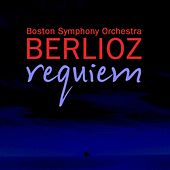 Berlioz Requiem by Boston Symphony Orchestra