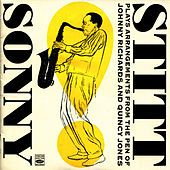 Play & Download Sonny Stitt Plays Arrangements from the Pen of Johnny Richards and Quincy Jones by Sonny Stitt | Napster