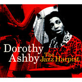 Play & Download The Jazz Harpist by Dorothy Ashby | Napster
