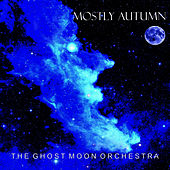 The Ghost Moon Orchestra by Mostly Autumn