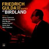 Play & Download Friedrich Gulda and His Sextet at Birdland by Friedrich Gulda   Napster