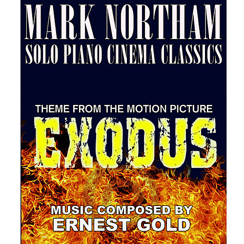 Exodus-Theme from the Motion Picture (Ernest Gold) Single by Mark Northam