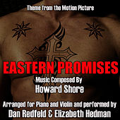 Play & Download Eastern Promises -Theme from The Motion Picture for Piano and Violin - Single (Howard Shore) by Dan Redfeld | Napster