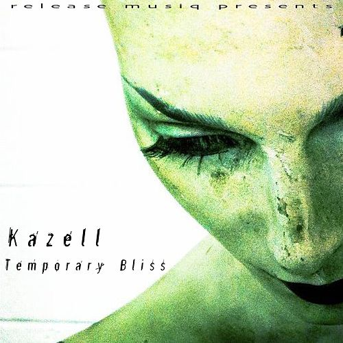 Play & Download Temporary Bliss by Kazell | Napster