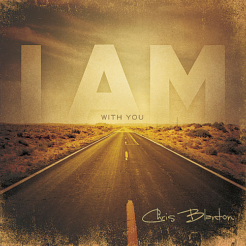 I Am With You by Chris Blanton
