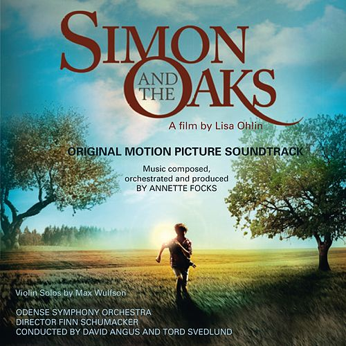 Play & Download Simon and the Oaks (Original Motion Picture Soundtrack) by Annette Focks | Napster