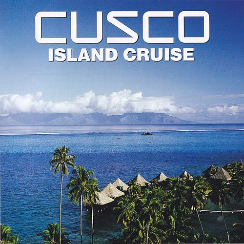 Play & Download Island Cruise by Cusco | Napster