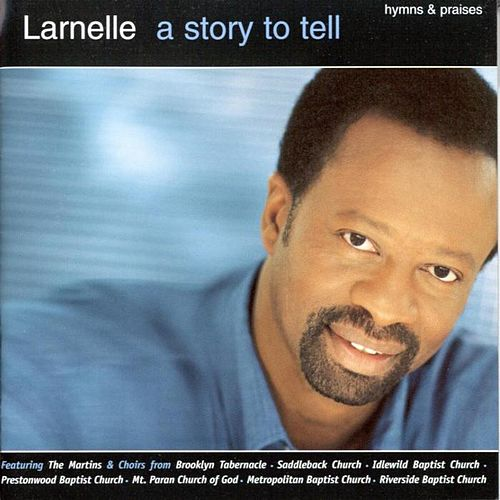 A Story To Tell: Hymns And Praises by Larnelle Harris