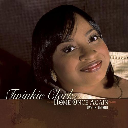 Play & Download Home Once Again...Live In Detroit by Twinkie Clark | Napster