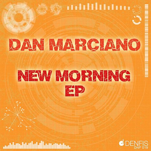 Play & Download New Morning EP by Dan Marciano | Napster