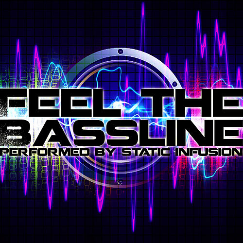 Play & Download Feel the Bassline by Static Infusion | Napster