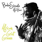 Play & Download African Griot Groove (Afro blues) by Baba Sissoko | Napster