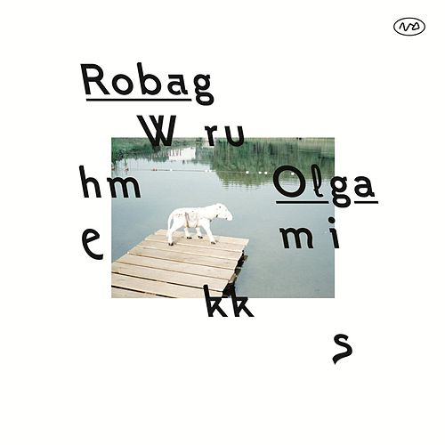 Play & Download Olgamikks by Robag Wruhme | Napster