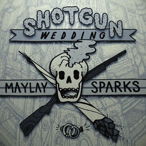 Shotgun Wedding von Maylay Sparks