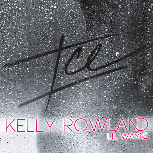 Ice by Kelly Rowland
