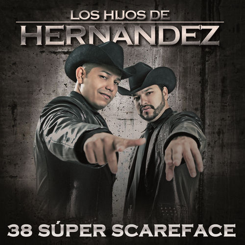 Play & Download 38 Súper Scareface by Los Hijos De Hernández | Napster