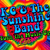 Play & Download Turn the Music Up Live by KC & the Sunshine Band | Napster