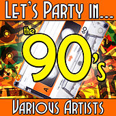 Let's Party In... The 90's von Various Artists