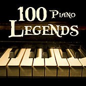 Play & Download 100 Piano Legends by Various Artists | Napster