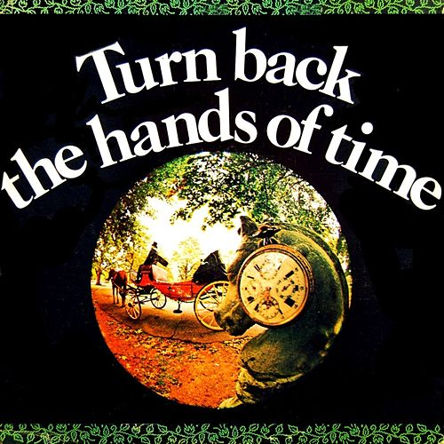 Play & Download Turn Back The Hands Of Time by Various Artists | Napster