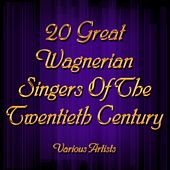 Play & Download 20 Great Wagnerian Singers Of The Twentieth Century by Various Artists | Napster